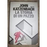 LA STORIA DI UN PAZZO - John Katzenbach