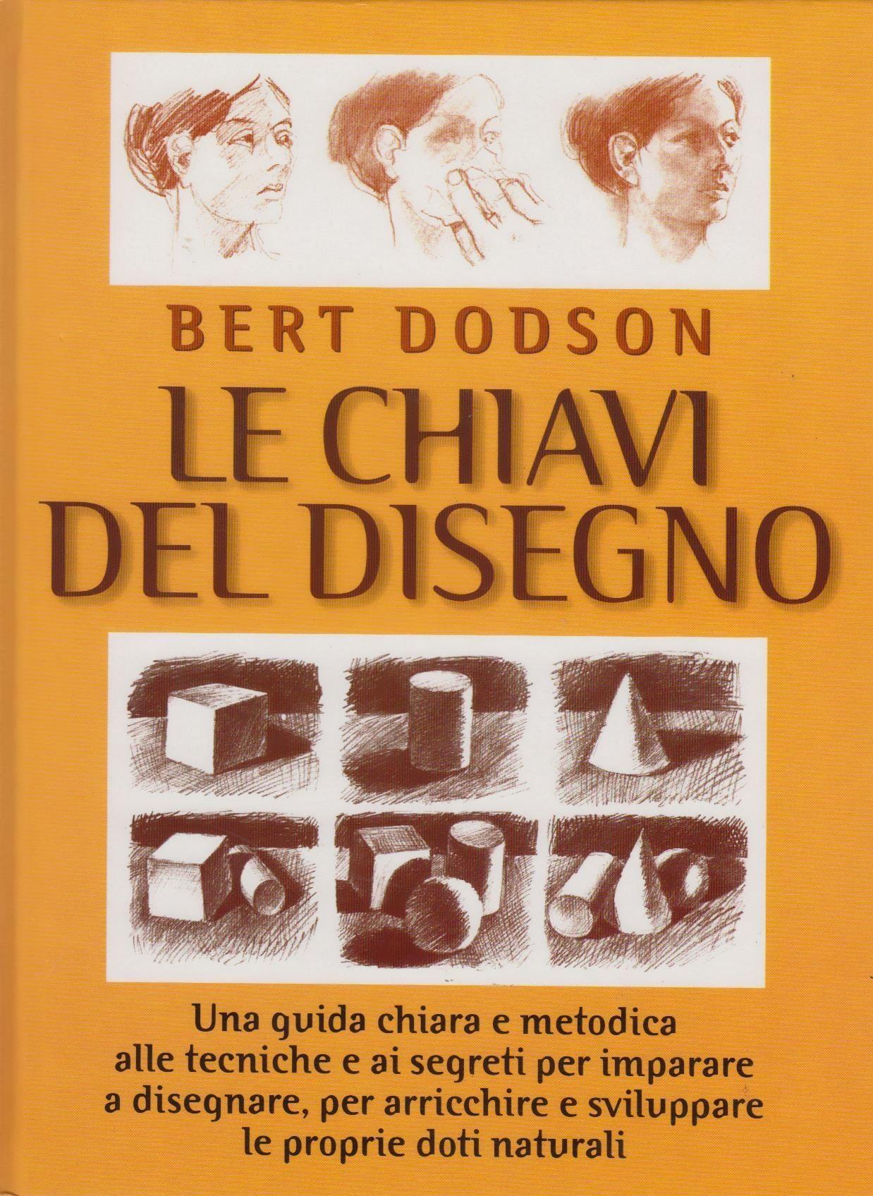 Le Chiavi Del Disegno.Bert Dodson Le Chiavi Del Disegno Mercatino Di Informatica
